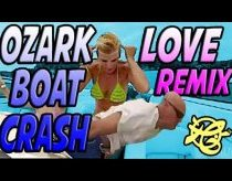 Ozark Boat Crash Love Remix