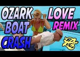 Ozark Boat Crash Love Remix