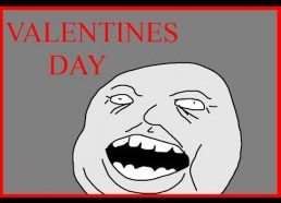 Forever alone Valentines day!